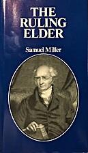 The Ruling Elder by Samuel Miller