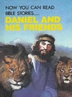 Daniel and His Friends by Leonard Matthews