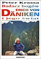 Badacz bogów Erich von Daniken i jego…