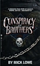 Conspiracy of Brothers: A True Story of…