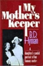 My Mother's Keeper by B. D. Hyman