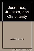 Josephus, Judaism, and Christianity by Louis…