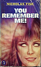 You Remember Me! by Nicholas Fisk