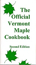 Official Vermont Maple Cookbook, Second…