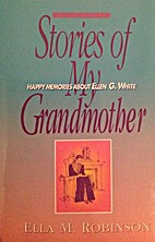 Stories of my grandmother by Ella May White…