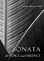 Sonata for Voice and Silence: Meditations by…