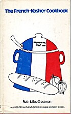 The French-kosher cookbook by Ruth Grossman