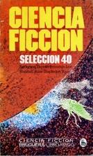 Ciencia Ficcion Seleccion 40 by Varios