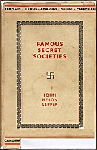 Famous Secret Societies by John Heron Lepper