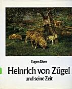 Heinrich von Zügel : Leben, Schaffen, Werk…