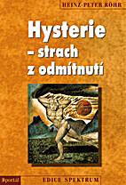 Hysterie - strach z odmítnutí…