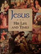 Jesus: His life and times by PH.D. Don…