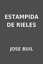 ESTAMPIDA DE RIELES by JOSE BUIL