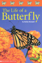 The Life of a Butterfly by Robin Bernard