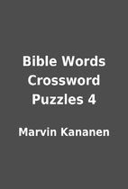 Bible Words Crossword Puzzles 4 by Marvin…
