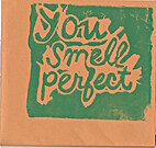 You Smell Perfect by Various Authors