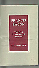 Francis Bacon : the first statesman of…