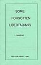 Some Forgotten Libertarians by Larry Gambone
