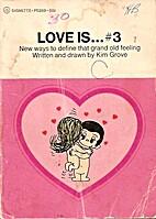 Love Is 03 by Kim Grove