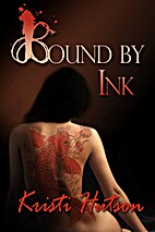 Bound by Ink [short story] by Kristi Hutson
