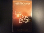 Let Day Begin by Larry Richards