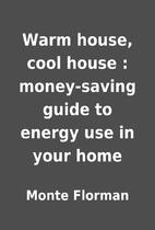 Warm house, cool house : money-saving guide…