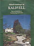 Stikselvvastraget og Kaldvell - Natur og…