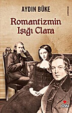 Romantizmin Isigi Clara by Aydin Buke