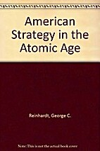 AMERICAN STRATEGY IN THE ATOMIC AGE by…