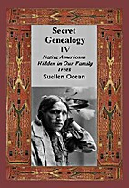 Secret Genealogy IV: Native Americans Hidden…