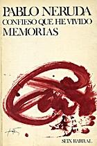 Confieso que he vivido by Pablo Neruda