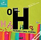 O H perdeu uma perna by Ana Vicente