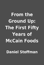 From the Ground Up: The First Fifty Years of…