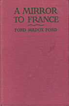 A Mirror to France by Ford Madox Ford