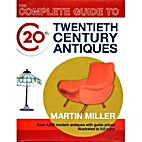 Miller's 20th Century Antiques by Martin…