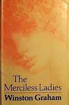 The Merciless Ladies by Winston Graham