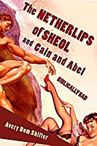 The Netherlips of Sheol, and Cain and Abel:…