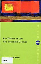 Key Writers on Art: The Twentieth Century…