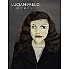 Lucian Freud Portraits by Howgate, Sarah…