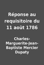Réponse au requisitoire du 11 août 1786 by…
