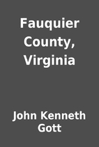 Fauquier County, Virginia by John Kenneth…