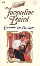 Gamble on Passion by Jacqueline Baird