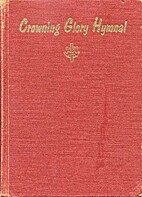 Crowning Glory Hymnal - The Gospel Hymnal…