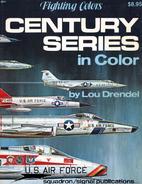 Century Series in Color (F-100 Super Sabre;…