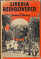 Liberia rediscovered, by James C. Young