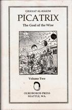 Picatrix (Ghayat Al-Hakim) The Goal of the…