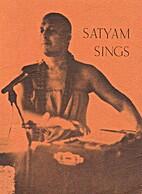 Satyam Sings by Swami Satyavedananda
