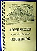 Jonesboro Gone With the Wind Cookbook by…