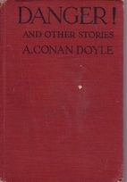 Danger! and Other Stories by Arthur Conan…