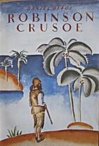 Robinson Crusoe, med en levnadsteckning…
